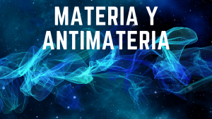 materia y antimateria